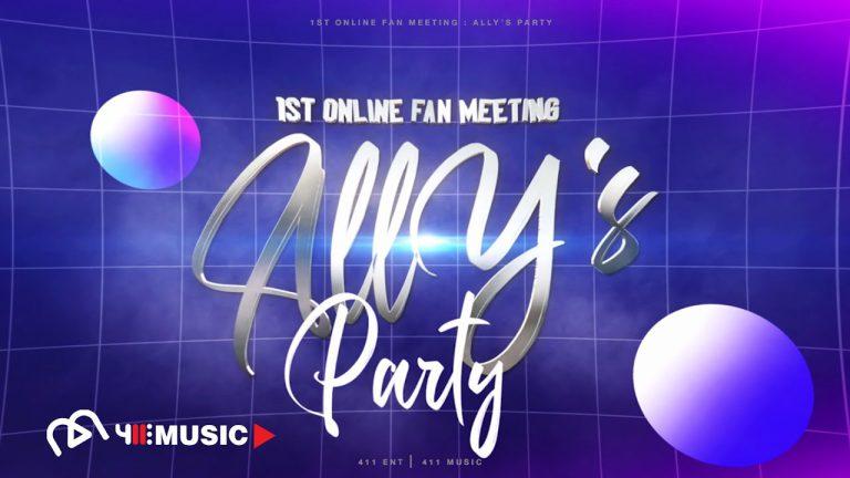 ความพิเศษที่คุณจะได้รับชมภายในงาน 1st Online Fan Meeting: ALLY's PARTY